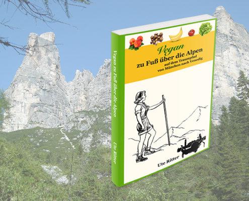 Vegan zu Fuß über die Alpen - das Buch